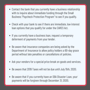 Contact your business bank and inquire to see if there are immediate low-interest loan options available to you under the CARES Act.