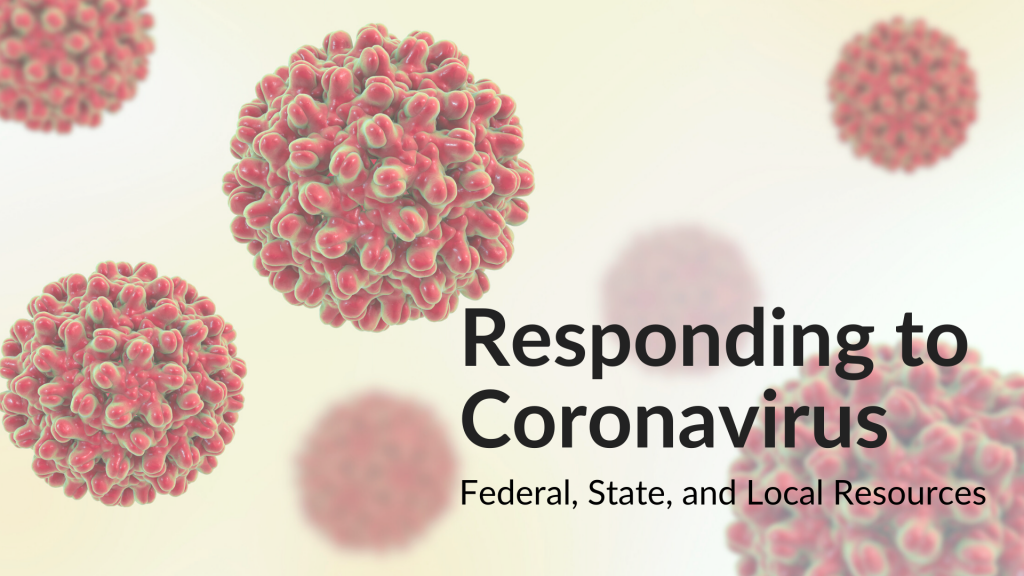 Responding to Coronavirus Federal, State, and Local Resources